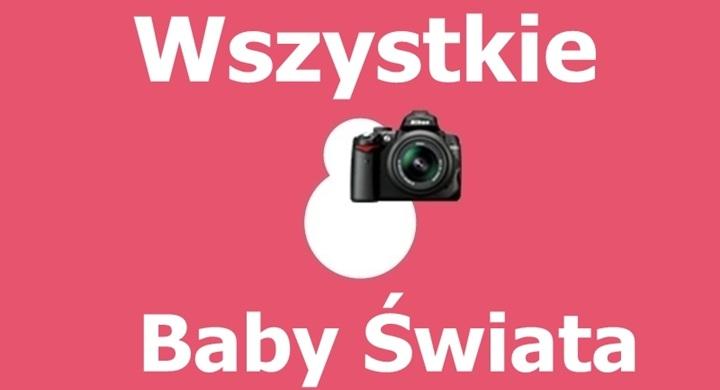 Konkurs fotograficzny – Wszystkie Baby Świata